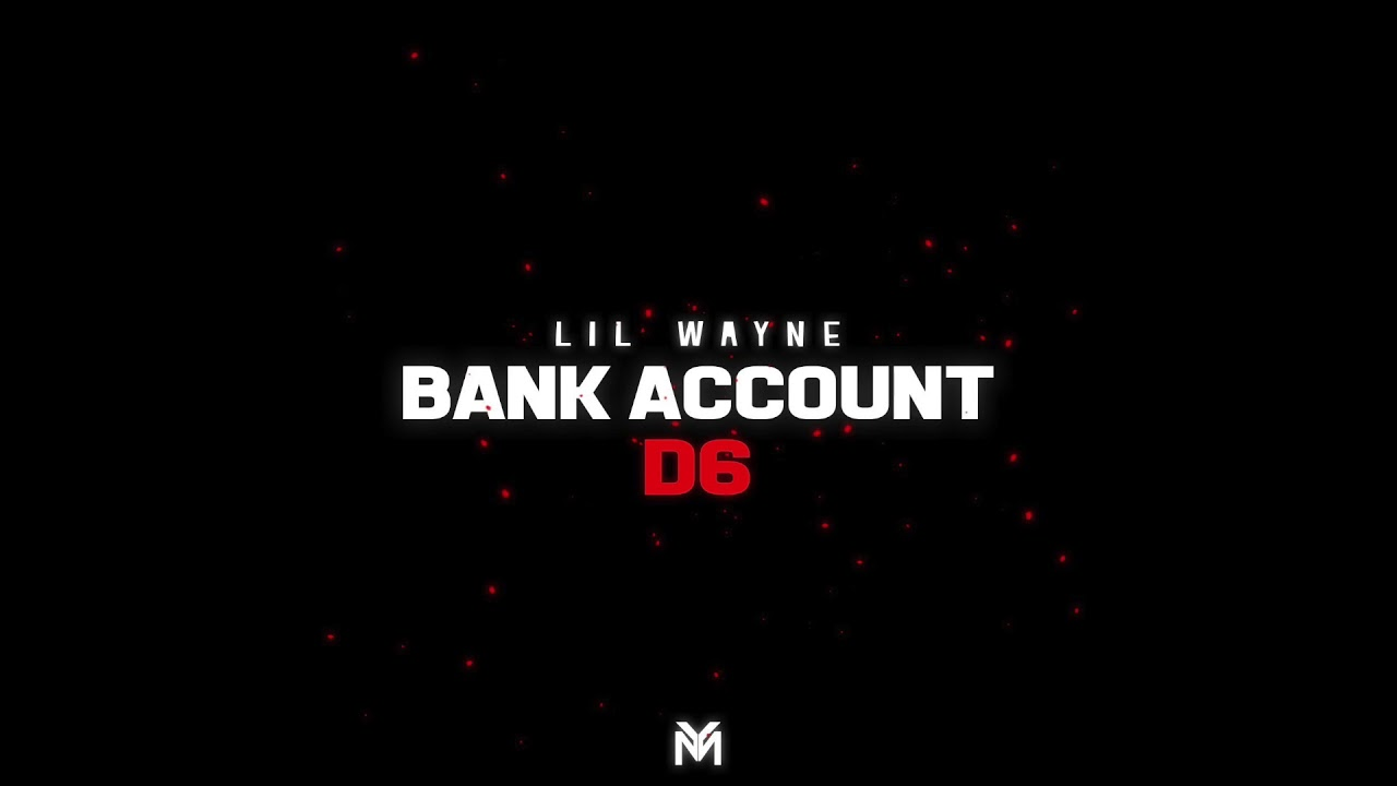 Lil Wayne - Bank Account (Official Audio) | Dedication 6