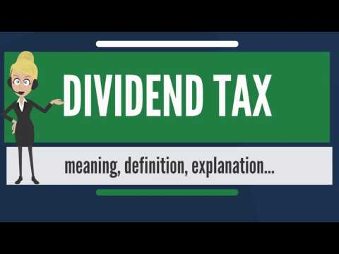 What is DIVIDEND TAX? What does DIVIDEND TAX mean? DIVIDEND TAX meaning & explanation