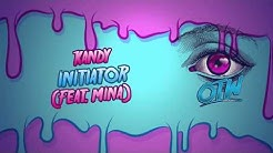 KANDY - Initiator (Feat. Mina) [Out Now]