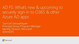 What's new & upcoming in AD FS to securely sign-in your users to Office 365 & other apps   BRK3020