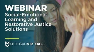 [webinar] Social Emotional Learning And Restorative Justice Solutions