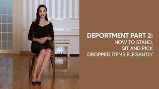 How to sit, stand and pick dropped items elegantly (Deportment, Part 2)