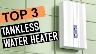 BEST 3: Tankless Water Heater 2018