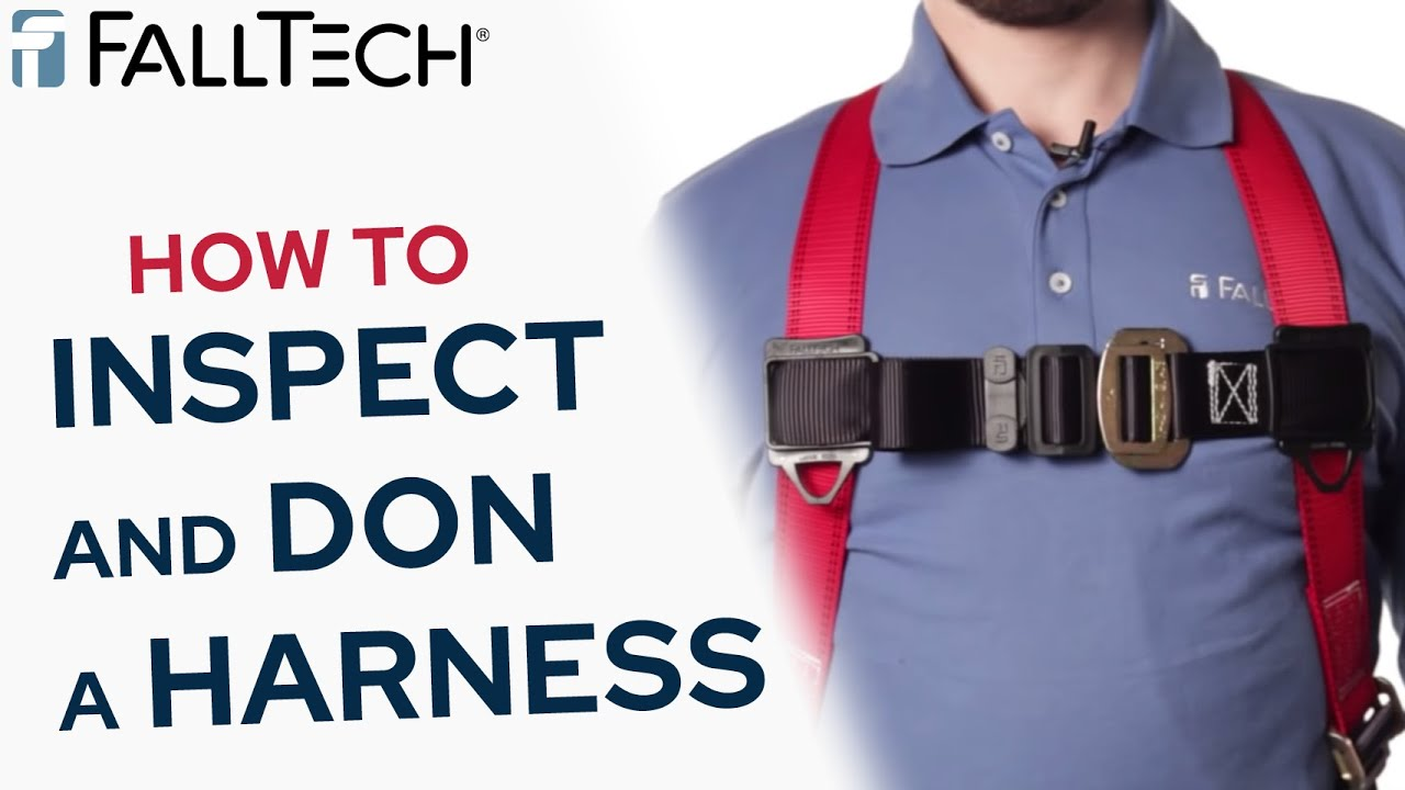 FALL PROTECTION - How To Inspect and Don a Full Harness ...