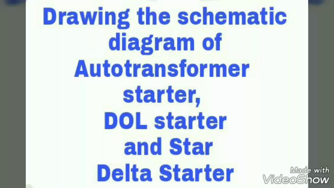 drawing the schematic diagram of autotransformer starter dol starter and star delta starter [ 1280 x 720 Pixel ]