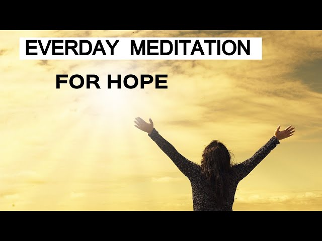 Guided Meditation on hope with visualisation for hope | Meditation for positive energy