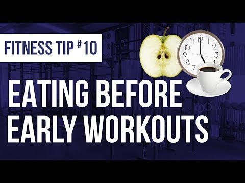 Fitness Mastery Tip #10: What To Eat Before Early Morning Workouts