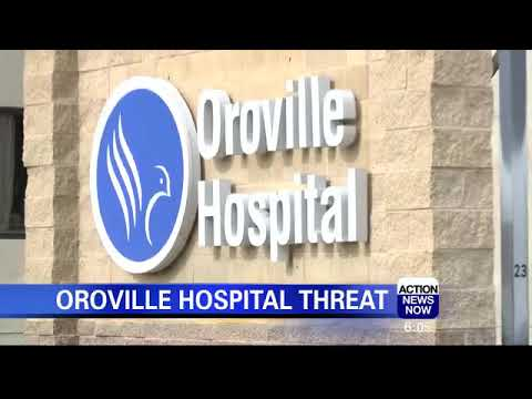 Oroville Hospital Received Threat