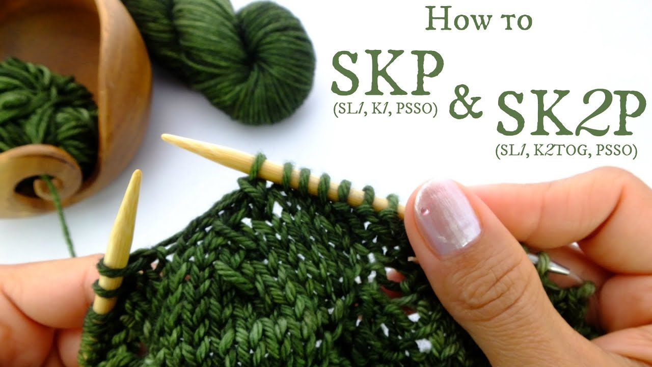 Knitting Stitches Sk2p : How to SKP and SK2P - Two Left Leaning Decreasing Knitting Stitches - YouTube
