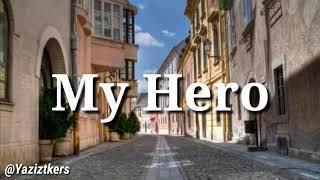 Harris j -My Hero- (official video lirik)