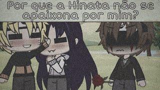 Por que a Hinata não se apaixona por mim °meme° { Kiba, Hinata e Naruto }