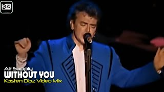 Air Supply - Without you (HQ) Video Oficial