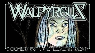 WALPYRGUS - Doomed by the Living Dead (MERCYFUL FATE cover)
