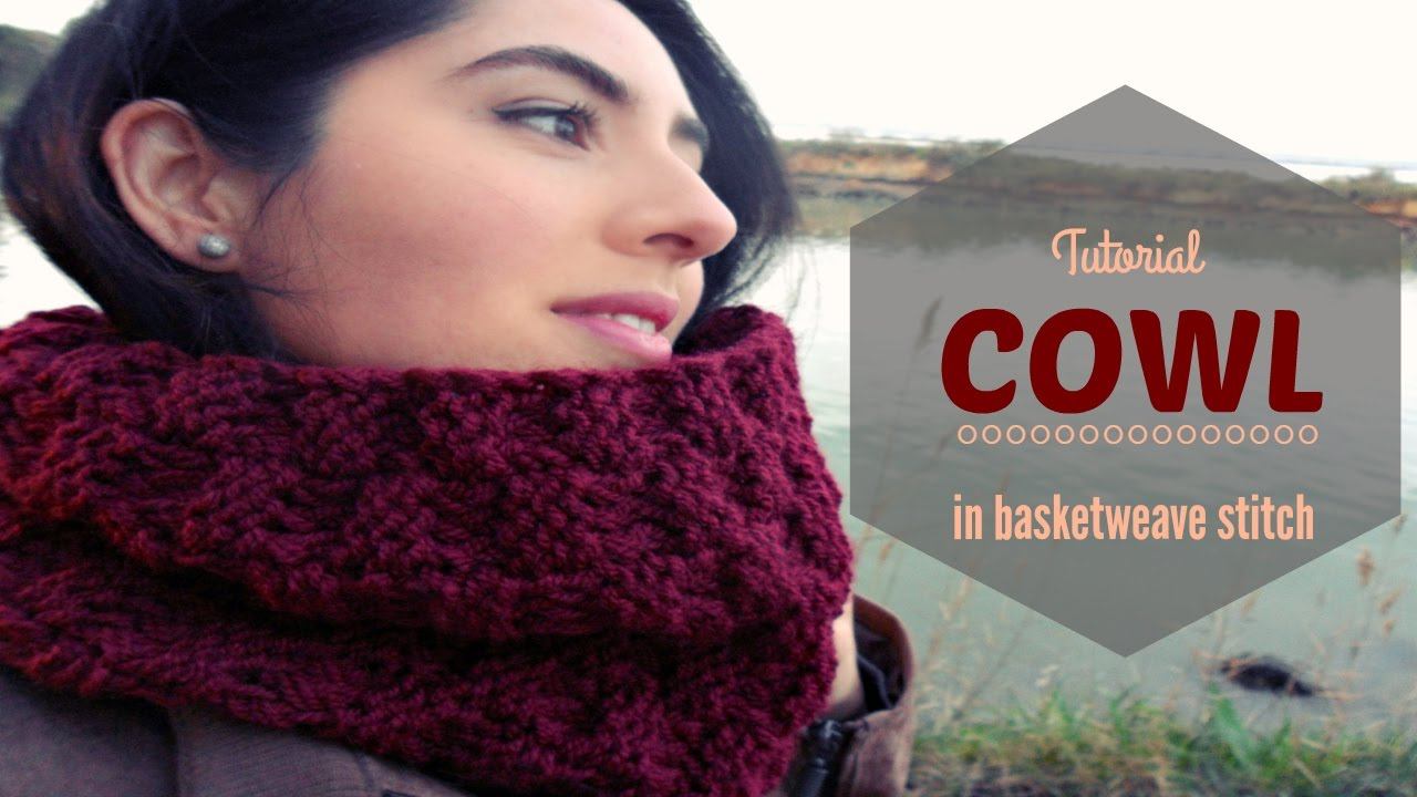 HOW TO MAKE A COWL IN BASKETWEAVE STITCH - TUTORIAL STEP BY STEP FOR ...