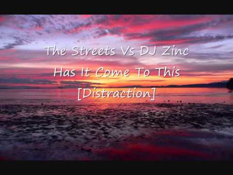 The Streets Vs DJ Zinc - Has It Come To This [Distraction]