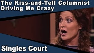The Kiss-and-Tell Columnist/Driving Me Crazy - Singles Court - Episode 3