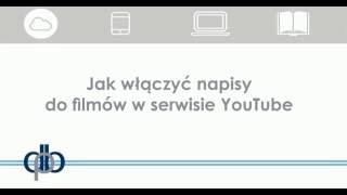 Jak włączyć napisy do filmów w serwisie YouTube