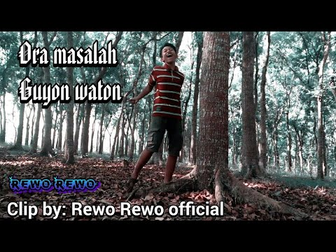Ora Masalah Guyon Waton(clip By Rewo Rewo Official)