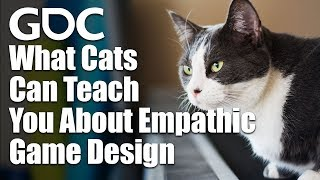 What Cats Can Teach You About Empathic Game Design