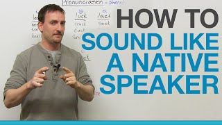 How to sound like a native speaker: THE SECRET