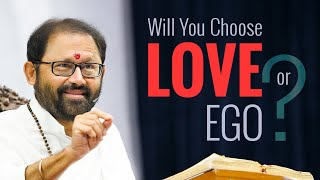 Will You Choose Love or Ego ?