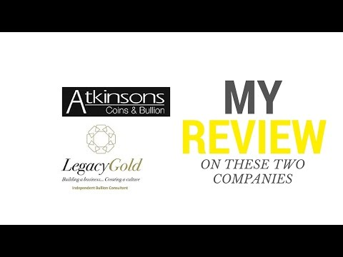 Atkinsons Bullion Review vs Legacy Gold Review