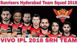 Vivo IPL 2018 session 11 || Sunrisers Hyderabad Team Squad 2018 IPL || SRH Full and Final squad IPL