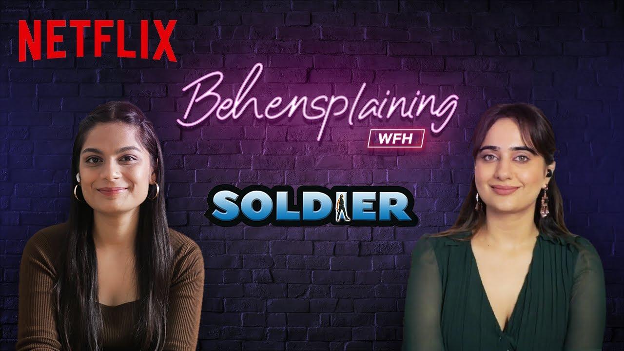 Behensplaining | Srishti Dixit &  @Kusha Kapila review Soldier | Netflix India