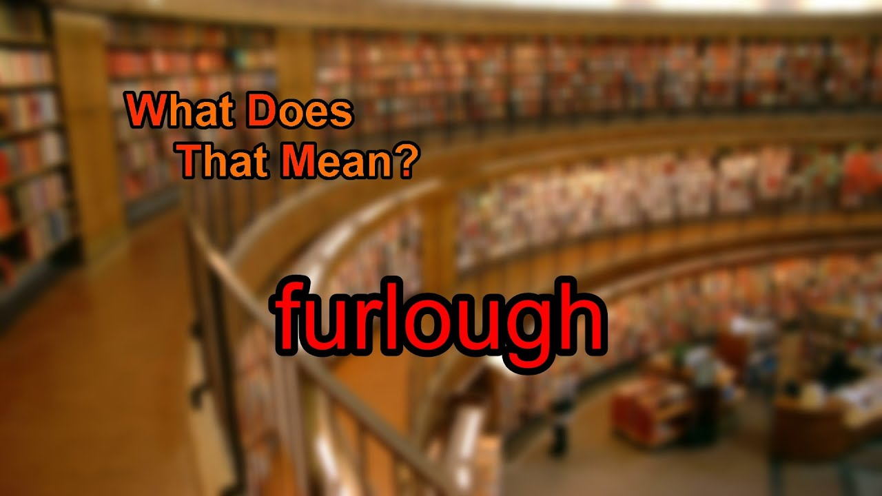 What Does Furlough Mean?