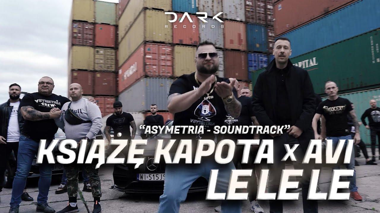 Książę Kapota x Avi - LeLeLe (Asymetria Soundtrack) prod. Łukasz Pękacki