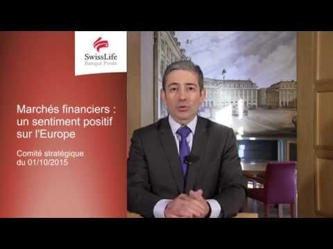 Marchés financiers : un sentiment positif sur l'Europe