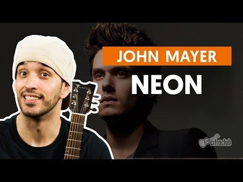 Neon - John Mayer  de violão