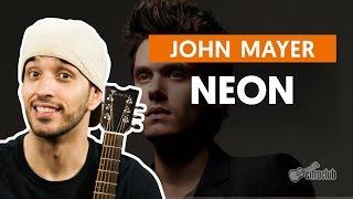 Neon - John Mayer (aula de violão)