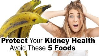 How to Protect Your Kidney Health: Avoid These 5 Foods