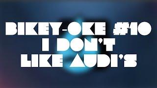 Bikey-oke #10 - I Don't Like Audi's - Boomtown Rats Parody