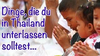 Thailandwissen für Thailandreise: Was du tun und was du lieber lassen solltest.. [Do