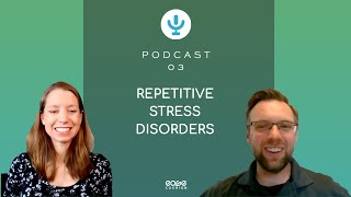 Ease Cushion Podcast | Repetitive Stress Disorders