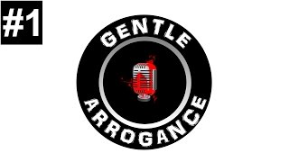 Gentle Arrogance Podcast #1 - Booze, sex & vicars (audio)