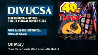 Tuna De La Facultad De Farmacia De Madrid - Oh Mary