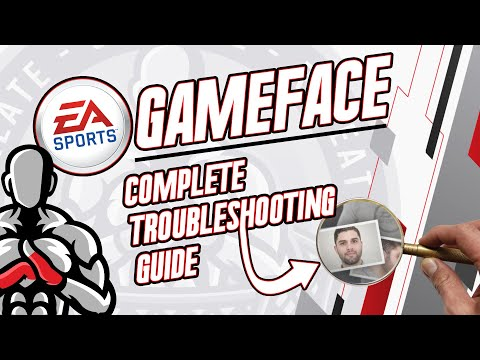 EA Sports GameFace : Complete Troubleshooting Guide (Tips & Tricks For GameFace To Work On ANY Game)