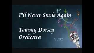 "Tommy Dorsey Orchestra - I""ll Never Smile Again"