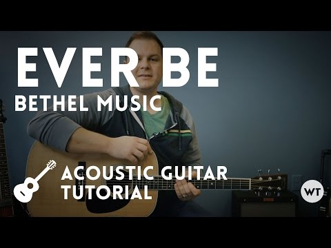 Ever Be - Bethel Music - Tutorial (acoustic guitar)