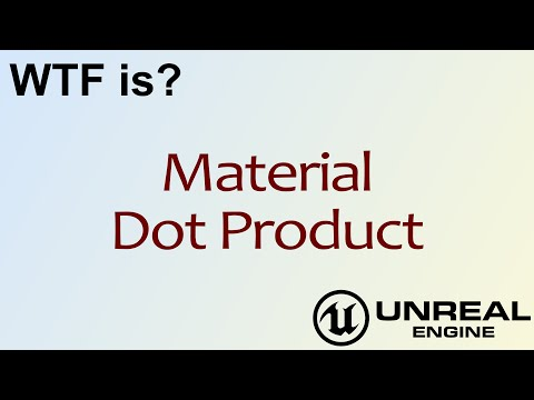 WTF Is? Material - Dot Product in Unreal Engine 4 ( UE4 )