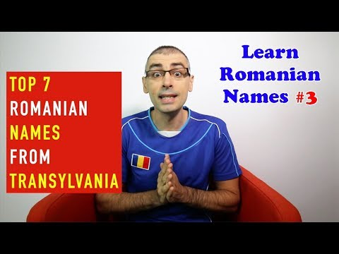 TOP 7 ROMANIAN NAMES FROM TRANSYLVANIA | Learn Romanian Names #3
