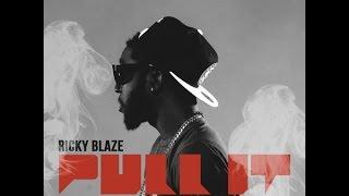 Ricky Blaze - Pull It (Raw) Oct 2015
