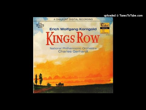 Erich Wolfgang Korngold : Kings Row, selections from the film music (1942) part one