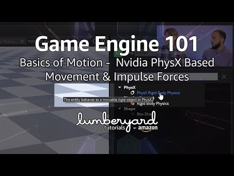 Lumberyard Basics Of Motion 05: Nvidia PhysX Movement & Impulse Forces | Lumberyard Tutorial 2019.12