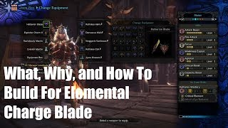 MHW: A Guide For Elemental Charge Blade Build