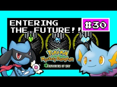 ENTERING THE FUTURE!! | Pokemon Mystery Dungeon Explorers of Sky #30