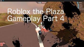 Roblox die Plaza Gameplay Teil 4